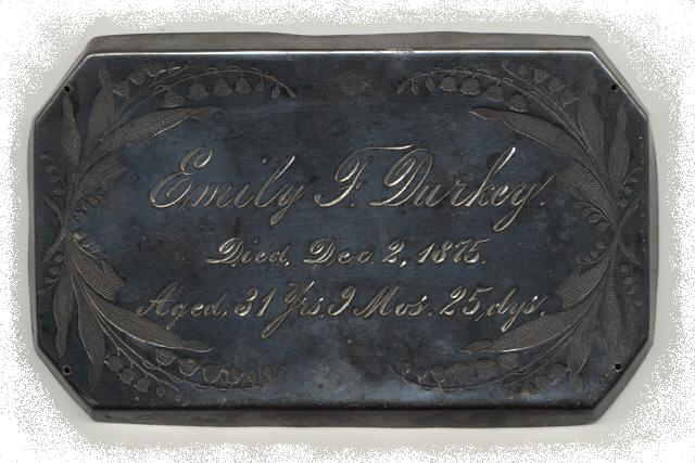 The Free Genealogy Death Record on the Coffin Plate of Emily F Durkey 1844 ~ 1875
