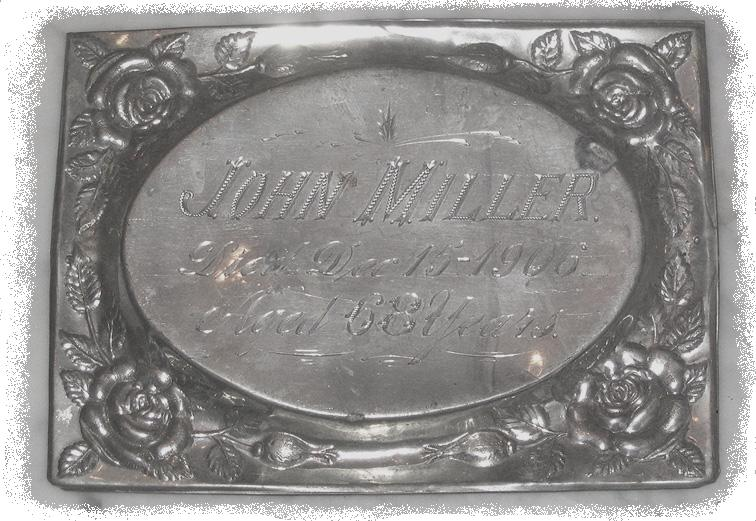 The Free Genealogy Death Record on the Coffin Plate of John Miller 1838 ~ 1906